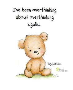 I've been overthinking about overthinking again.