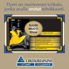 Flyeri on mainonnan työkalu, jonka avulla erotut tehokkaasti. You make difference in competition with flyer.