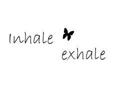 inhale exhale tattoo   1000  ideas about Inhale Exhale on Pinterest   Mental health tattoos ...