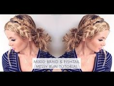 Mixed Fishtail and Dutch Braid Messy Bun - YouTube