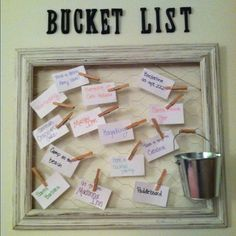 Bucket list! Made from an antique frame, chicken wire, and clothes pins! so cute!