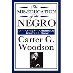 The Mis-Education of the Negro (An African American Heritage Book) By Carter G. Woodson