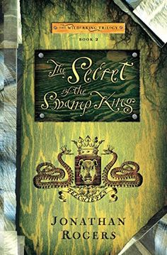 The Secret of the Swamp King (Wilderking Trilogy) by Jonathan Rogers http://smile.amazon.com/dp/098896323X/ref=cm_sw_r_pi_dp_wNoQwb1JM9Z7F