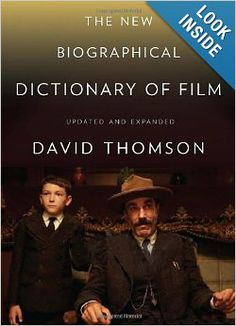 The New Biographical Dictionary of Film: Fifth Edition, Completely Updated and Expanded: David Thomson: 9780307271747: Amazon.com: Books