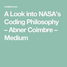 A Look into NASA's Coding Philosophy – Abner Coimbre – Medium