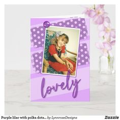 Purple lilac with polka dots lovely birthday photo card Happy Birthday Greeting Card, Birthday Cards, Holiday Photos, Holiday Cards, Purple Lilac, Birthday Photos, Custom Greeting Cards, Kids Cards, Photo Cards
