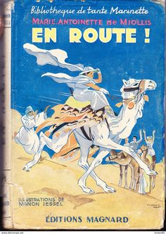 """Ill; Manon Iessel, Marie-Antoinette de Miollis - En route ! - Magnard """" Bibliothèque de Tante Marinette """" - ( 1950 ) ."""