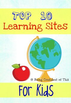 Make learning fun! :)  This list of the ten best educational websites for kids is great!  These top 10 learning sites are described for parents, teachers, and homeschoolers, including a note about what ages the websites are appropriate for.