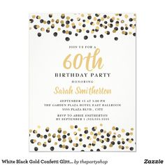 Shop White Black Gold Confetti Glitter Birthday Invitation created by thepartyshop. 60th Birthday Party Invitations, 90th Birthday Parties, Quinceanera Invitations, Gold Confetti, Black Gold, Graphics, 30th, Illustration, Artworks