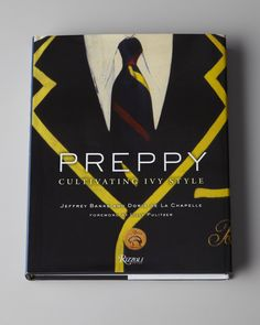 Preppy, Cultivating Ivy Style Hardcover Book - Neiman Marcus