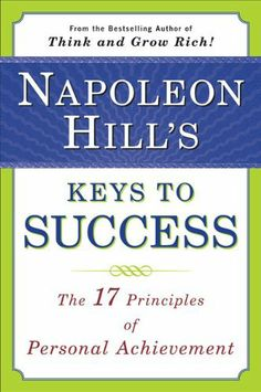Audio Book and eBook: Napoleon Hill's Keys To Success The 17 Principles of Personal Achievement by Napoleon Hill Personal Development Books, Self Development, Professional Development, Personal Achievements, Positive Mental Attitude, Life Changing Books, Motivational Books, Think And Grow Rich, Reading Levels