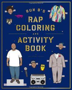 Bun B's Rapper Coloring and Activity Book by Shea Serrano,http://www.amazon.com/dp/1419710419/ref=cm_sw_r_pi_dp_W9Lrsb1C6J4PHA9P