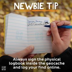 #6 Always sign the physical logbook inside the geocache log your find online.