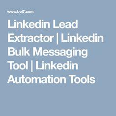 Linkedin Lead Extractor | Linkedin Bulk Messaging Tool | Linkedin Automation Tools