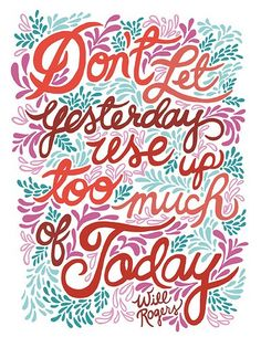 LIve for TODAY !