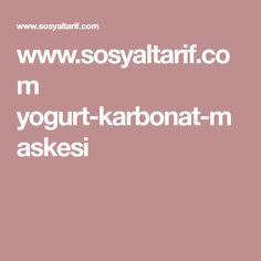 www.sosyaltarif.com yogurt-karbonat-maskesi