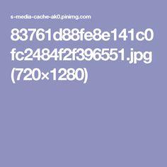 83761d88fe8e141c0fc2484f2f396551.jpg (720×1280)