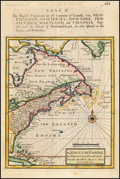 """1709. """"The English Plantations on the Continent of Canada"""" from 'The English Empire in America. Herman Moll. London. Hand colored."""
