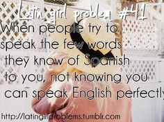 i always have this problem. Spanish People, Spanish Girls, Latin Girls, Hispanic Girl Problems, Funny Mexican Quotes, Hispanic Girls, First Language, Teen Life, Real Talk