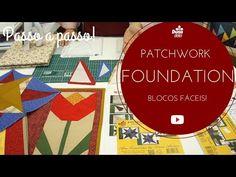 Foundation Patchwork Passo a Passo Em Blocos Fáceis Com a Drica - YouTube