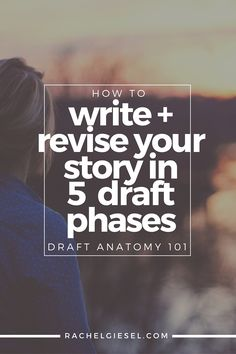 How to Write + Revise Your Story in 5 Draft Phases