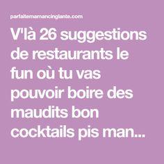 V'là 26 suggestions de restaurants le fun où tu vas pouvoir boire des maudits bon cocktails pis manger de la bouffe sur la coche un peu partout au Québec. Spots, Coups, Restaurants, Cocktails, Fun, Eat, Diners, Craft Cocktails, Cocktail