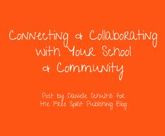 School Counselor Blog: Free Spirit Post: Connecting and Collaborating with Your School and Community