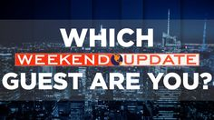"""Which """"SNL"""" """"Weekend Update"""" Guest Are You. I got Drunk Uncle! Accurate."""