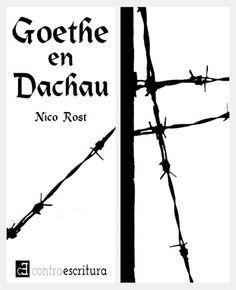 Goethe en Dachau / Nico Rost ; traducción de Núria Molines Galarza