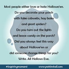 How do you feel about Hallowe'en? #inspiringmoment #writingcue #writingprompt