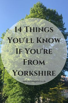 Here's a list of the 14 Things You'll Know If You're From Yorkshire; courtesy of a very proud Yorkshire girl who knows all about God's own country! Yorkshire England, Yorkshire Dales, North Yorkshire, Cornwall England, Devon England, Yorkshire Phrases, Yorkshire Sayings, Oxford England, London England