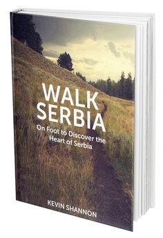 Walk Serbia is the story of Kevin Shannon's journey on foot to discover the heart Serbia. Sign up to the newsletter to stay updated