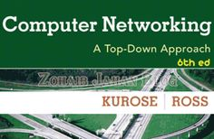 Free download 6th edition PDF of Computer Networking a top-down approach by Kurose and Ross - Computer, Electronics and Engineering book