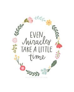Even Miracles Take a Little Time Printable - Cinderella Quote