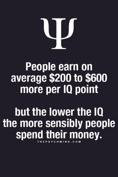 Judging for the way a great many who are DEPENDENT on the system are spending their the money...I question this. Noting that this is based on MY assumption that those DEPENDENT on the system have LOWER IQ's.