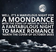Van Morrison: Moondance I do like Michael Buble' singing this one. Kinds Of Music, I Love Music, Music Is Life, My Music, Music Lyrics, Music Songs, Lyric Art, American Werewolf In London, Van Morrison