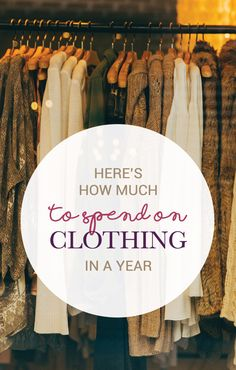 """If you're asking yourself """"How Much Should I Spend on Clothing In One Year?"""" I've got one hard-and-fast rule that makes budgeting for this category easy."""