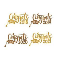 Congrats Graduation Class of 2018 - 2021 SVG Cuttable Design Graduation Scrapbook, Graduation Cards, Graduation Invitations, Graduation Ideas, Grad Party Decorations, Class Of 2018, Cutting Tables, Grad Parties, Teacher Gifts