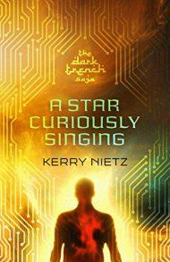 A Star Curiously Singing by Kerry Nietz ebook deal