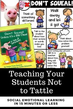 Don& Squeal Unless It& a Big Deal - Teach your students not to tattle - social emotional learning and character education in the elementary classroom. Perfect for morning meetings, community building, and classroom community! Character Education Lessons, Physical Education Games, Special Education Teacher, Education Logo, Education Quotes, Social Emotional Learning, Social Skills, Social Work, Social Media