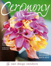 Five beautiful weddings featured in 2012 San Diego Ceremony magazine. We are so honored..