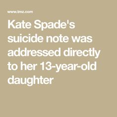 Kate Spade's suicide note was addressed directly to her 13-year-old daughter