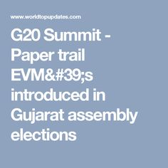 No Modi-Xi meeting at Summit High magnitude Earthquake hits today. EVM with paper trail was introduced in Gujarat Elections. Paper Trail, News