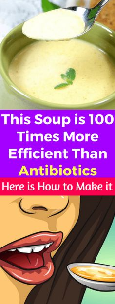This Soup Is 100 Times More Efficient Than Antibiotics. Here Is How To Make it...!!! - All What You Need Is Here
