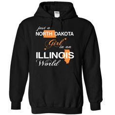Just A North Dakota Girl In A Illinois World T-Shirts, Hoodies. BUY IT NOW ==► Funny Tee Shirts