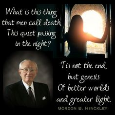 a poem that President Hinckley wrote that was set to music and sung at his funeral Prophet Quotes, Lds Quotes, Religious Quotes, Spiritual Quotes, Inspirational Quotes, Motivational, Lds Funeral, Funeral Poems, Poems Beautiful