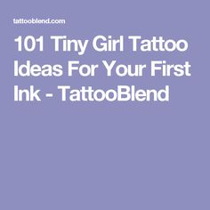 101 Tiny Girl Tattoo Ideas For Your First Ink - TattooBlend