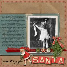 """Waiting for Santa - Digi Dare # 257    Journaling:  """"These are the types of memories and awaited treats  that create Christmas for me on Earth, while I  commemorate my Gift from Heaven.   I may not be able to see God's face, or to be able to  reach out and touch it but   I can feel God's Gift around me.  Even though I have lost family and friends in death,   I can take Christmas memories into the future.  I remember counting the days until Christmas trying  to guess what I would receive from…"""