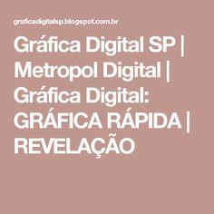 Gráfica Digital SP | Metropol Digital | Gráfica Digital: GRÁFICA RÁPIDA | REVELAÇÃO