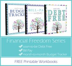Financial Freedom Workbooks:  *Soon-to-Be Debt Free *Bill Pay Workbook *Month-to-Month Budget Tracker